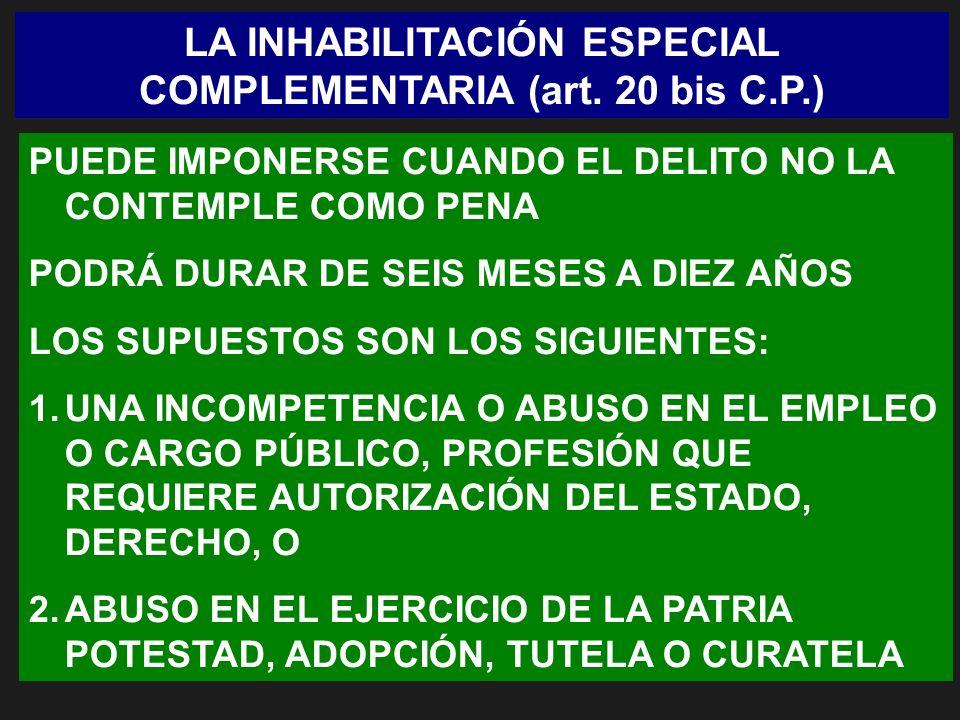 LA INHABILITACIÓN ESPECIAL COMPLEMENTARIA (art. 20 bis C.P.)