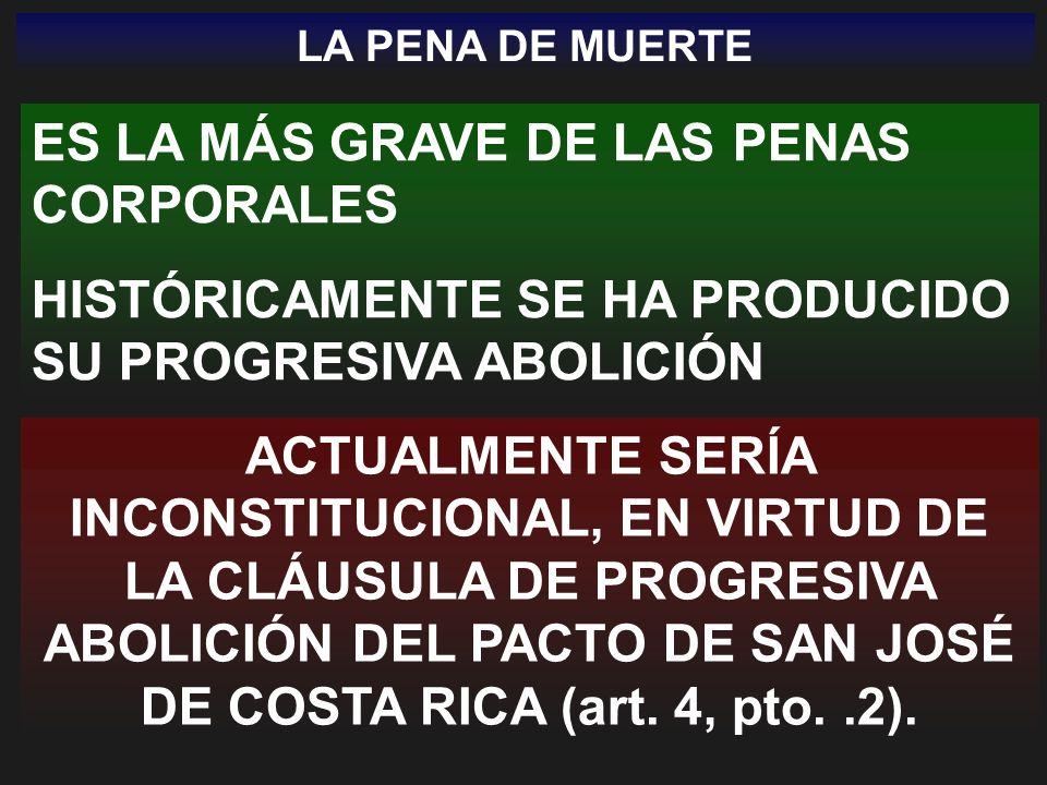 ES LA MÁS GRAVE DE LAS PENAS CORPORALES