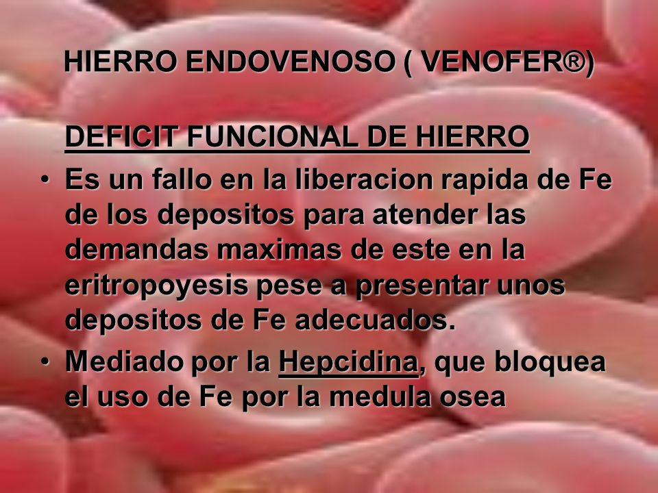 HIERRO ENDOVENOSO ( VENOFER®)