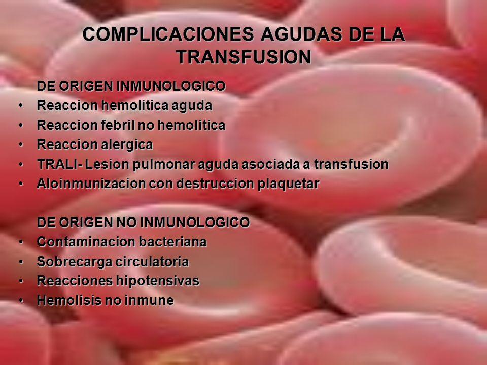 COMPLICACIONES AGUDAS DE LA TRANSFUSION