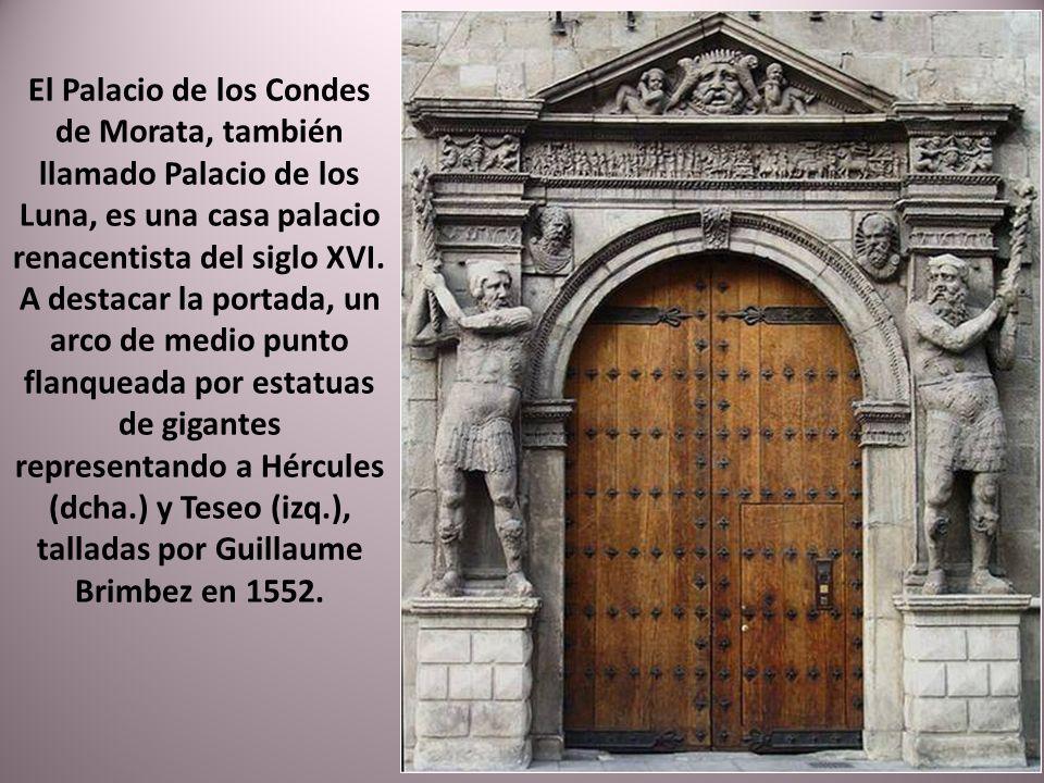 El Palacio de los Condes de Morata, también llamado Palacio de los Luna, es una casa palacio renacentista del siglo XVI.