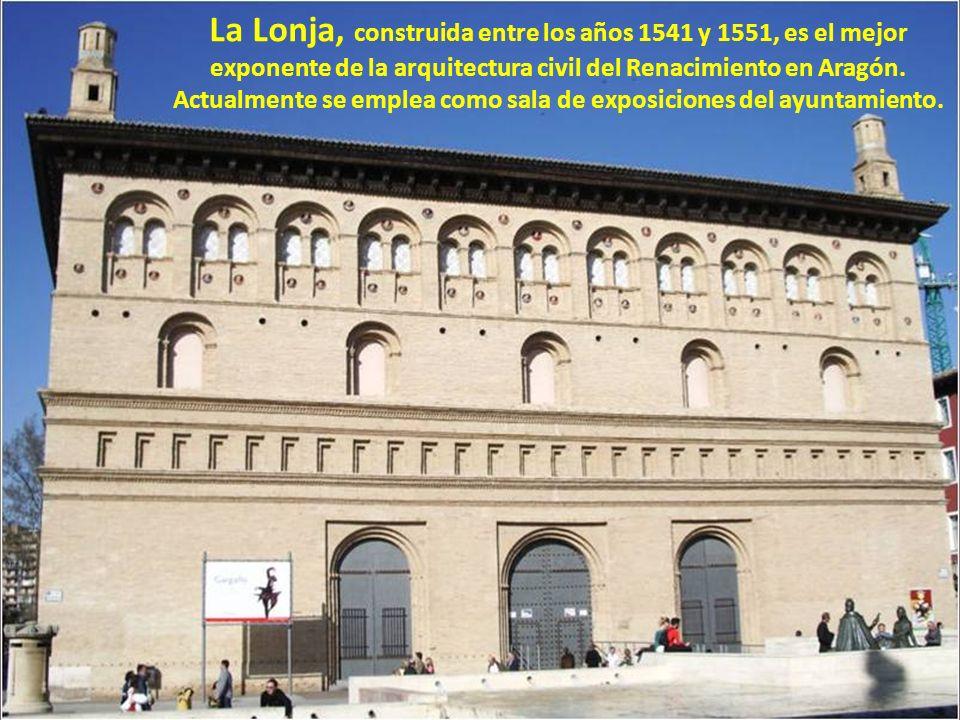 La Lonja, construida entre los años 1541 y 1551, es el mejor exponente de la arquitectura civil del Renacimiento en Aragón.
