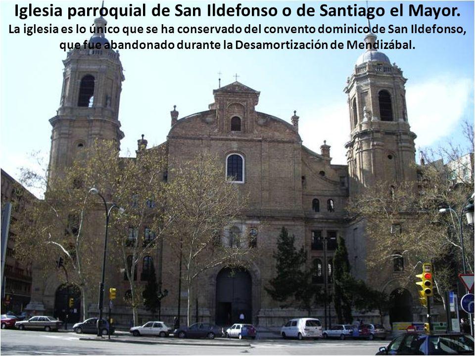Iglesia parroquial de San Ildefonso o de Santiago el Mayor.