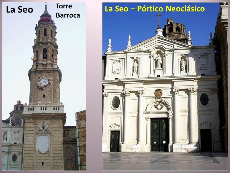 Torre Barroca La Seo La Seo – Pórtico Neoclásico
