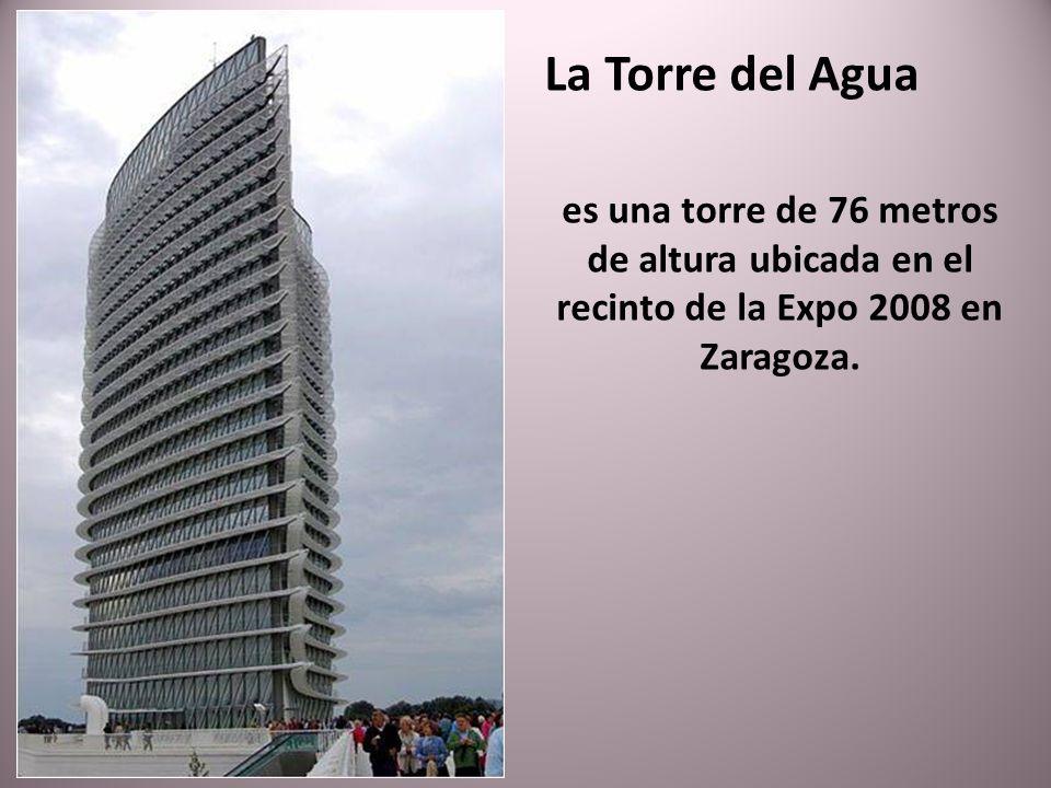 La Torre del Agua es una torre de 76 metros de altura ubicada en el recinto de la Expo 2008 en Zaragoza.
