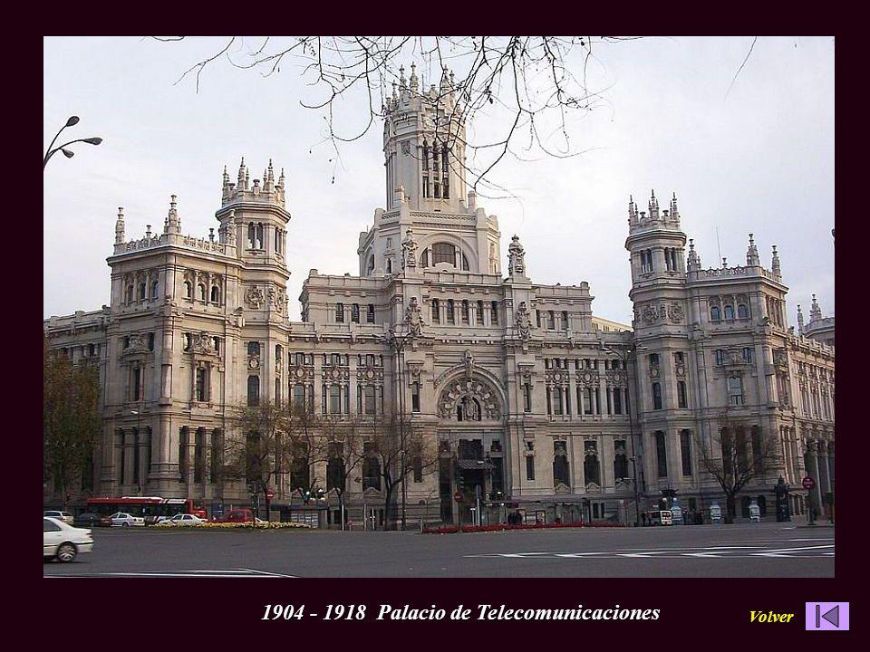 1904 - 1918 Palacio de Telecomunicaciones