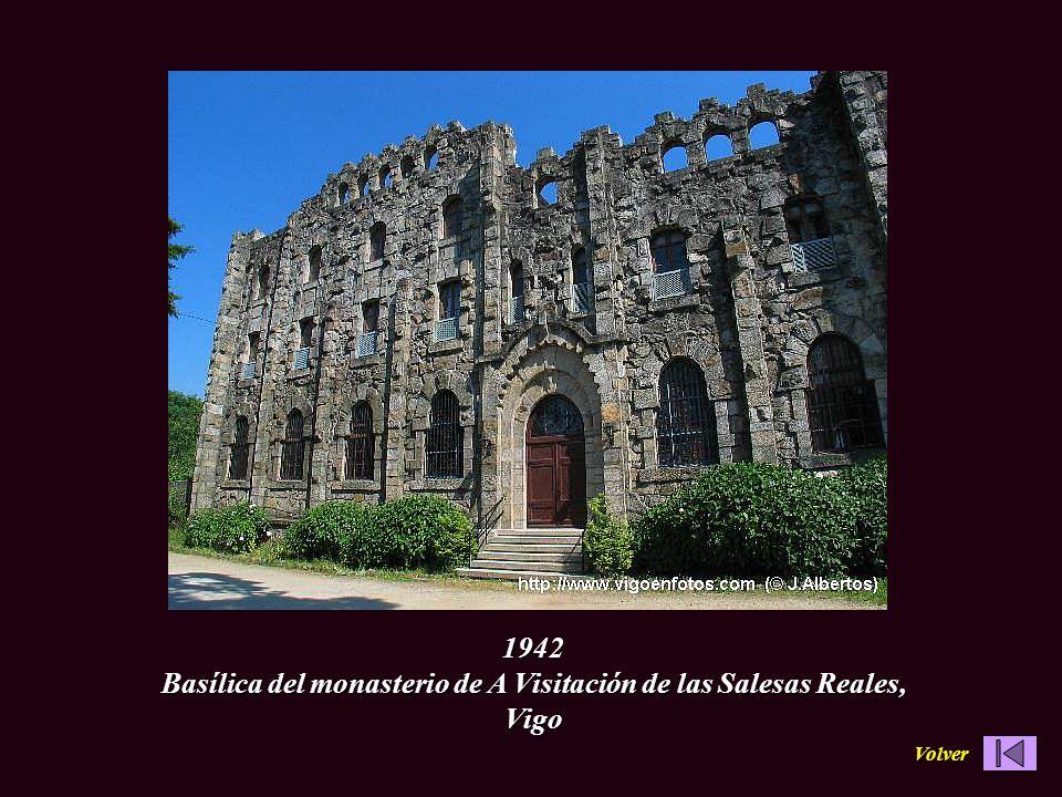 1942 Basílica del monasterio de A Visitación de las Salesas Reales, Vigo