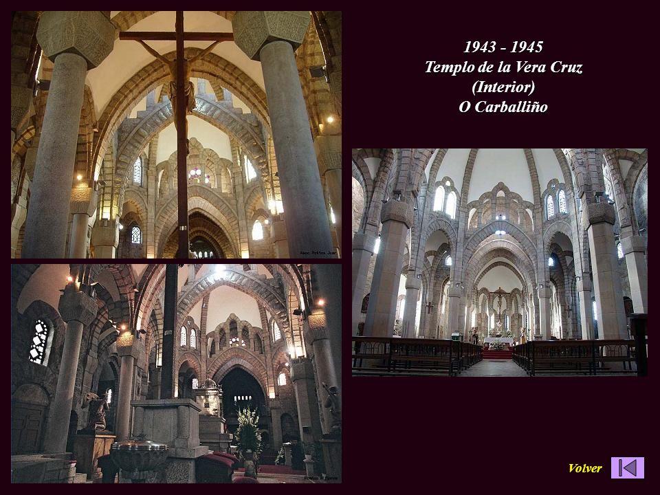 1943 - 1945 Templo de la Vera Cruz (Interior) O Carballiño