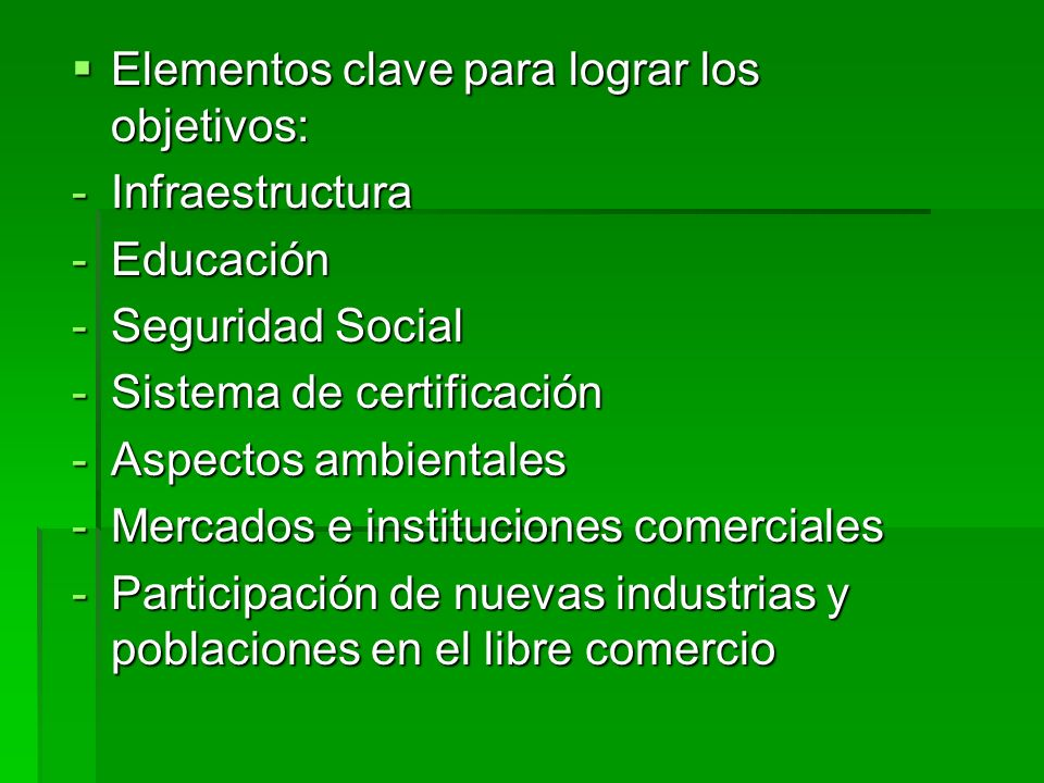 Elementos clave para lograr los objetivos: