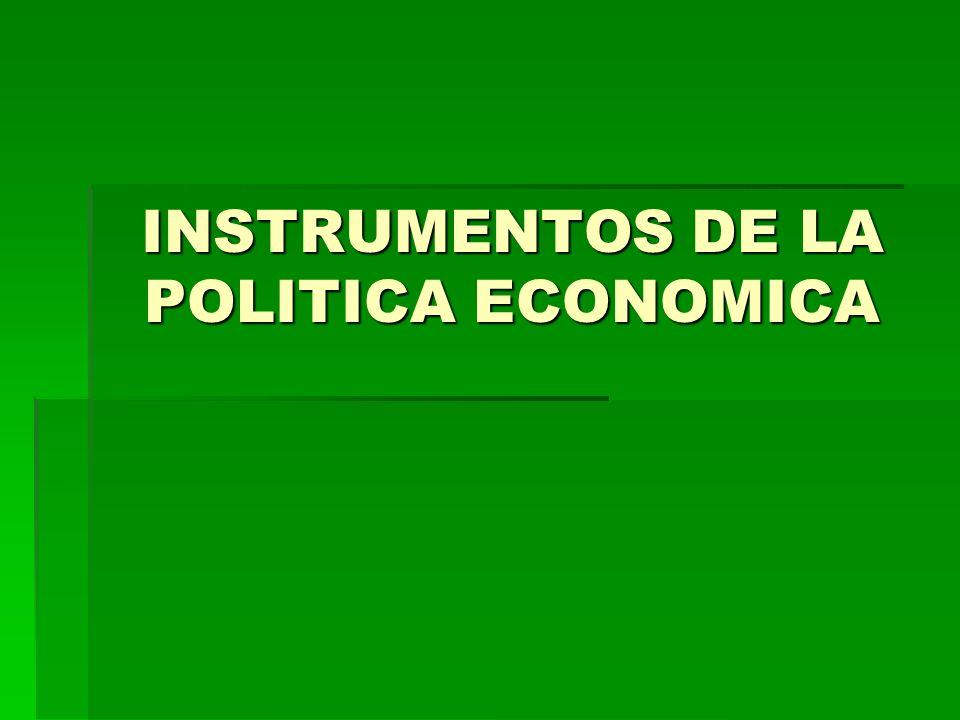 INSTRUMENTOS DE LA POLITICA ECONOMICA
