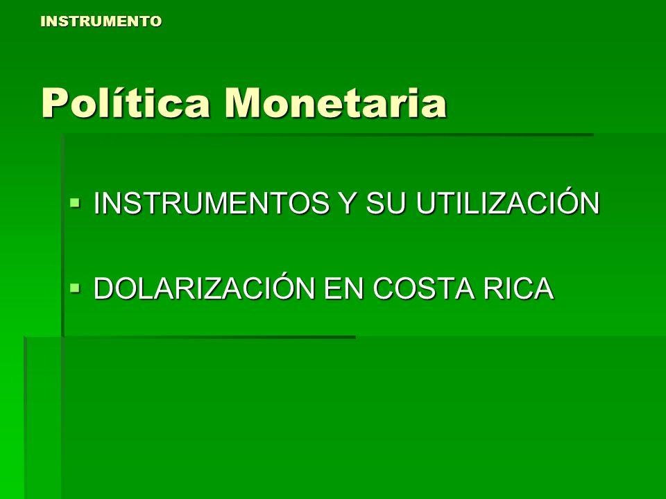 INSTRUMENTO Política Monetaria