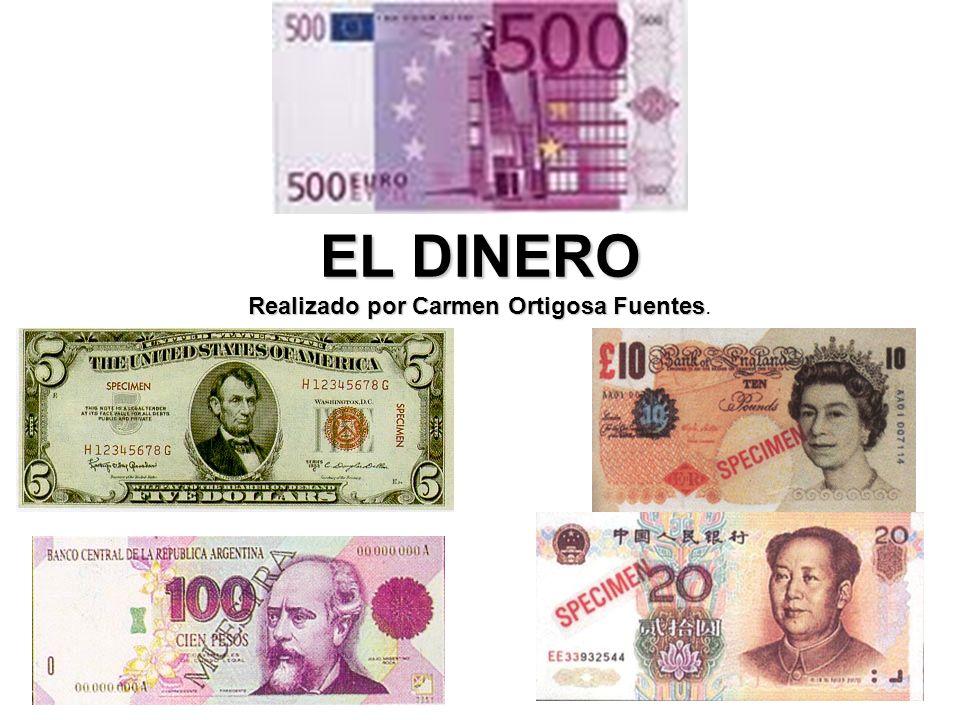 EL DINERO Realizado por Carmen Ortigosa Fuentes.