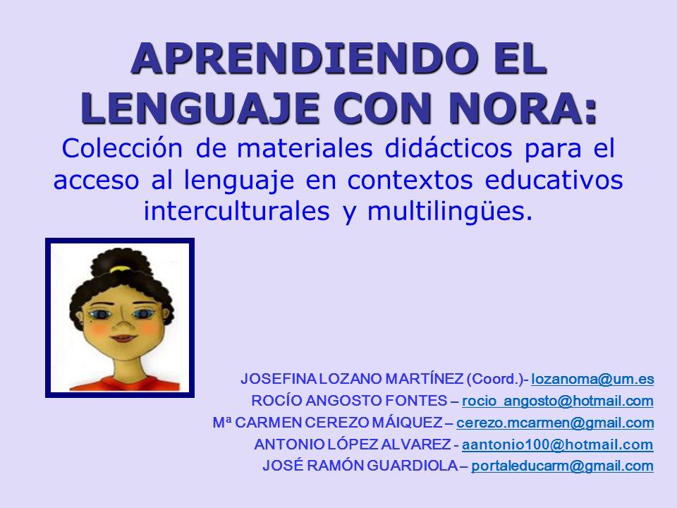 APRENDIENDO EL LENGUAJE CON NORA: Colección de materiales didácticos para el acceso al lenguaje en contextos educativos interculturales y multilingües.