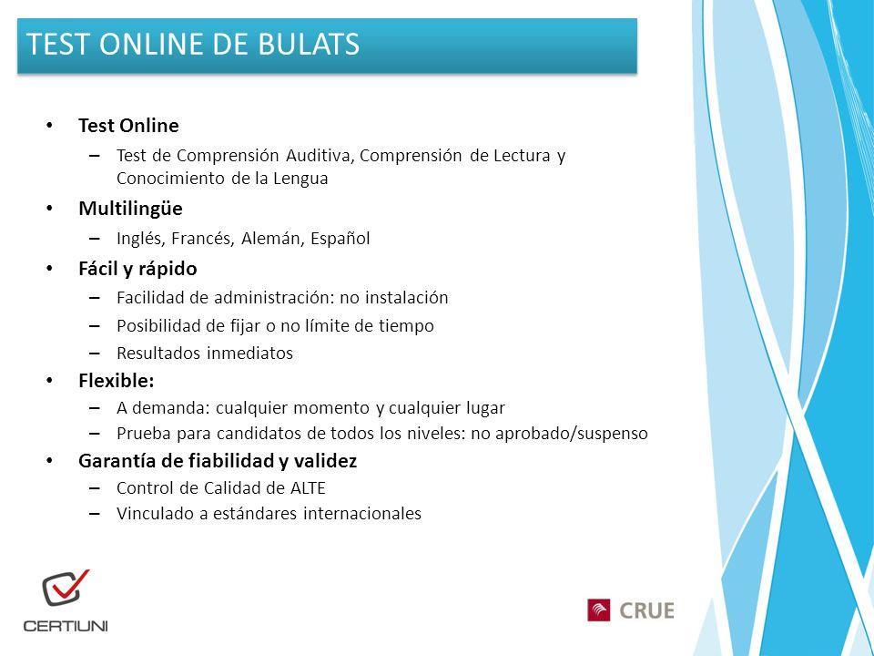 TEST ONLINE DE BULATS Test Online Multilingüe Fácil y rápido Flexible: