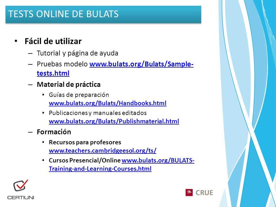 TESTS ONLINE DE BULATS Fácil de utilizar Tutorial y página de ayuda