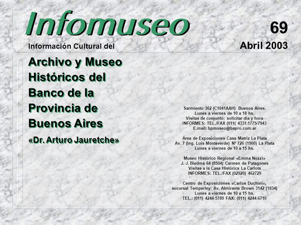 69 Abril 2003. Información Cultural del. Archivo y Museo Históricos del Banco de la Provincia de Buenos Aires.