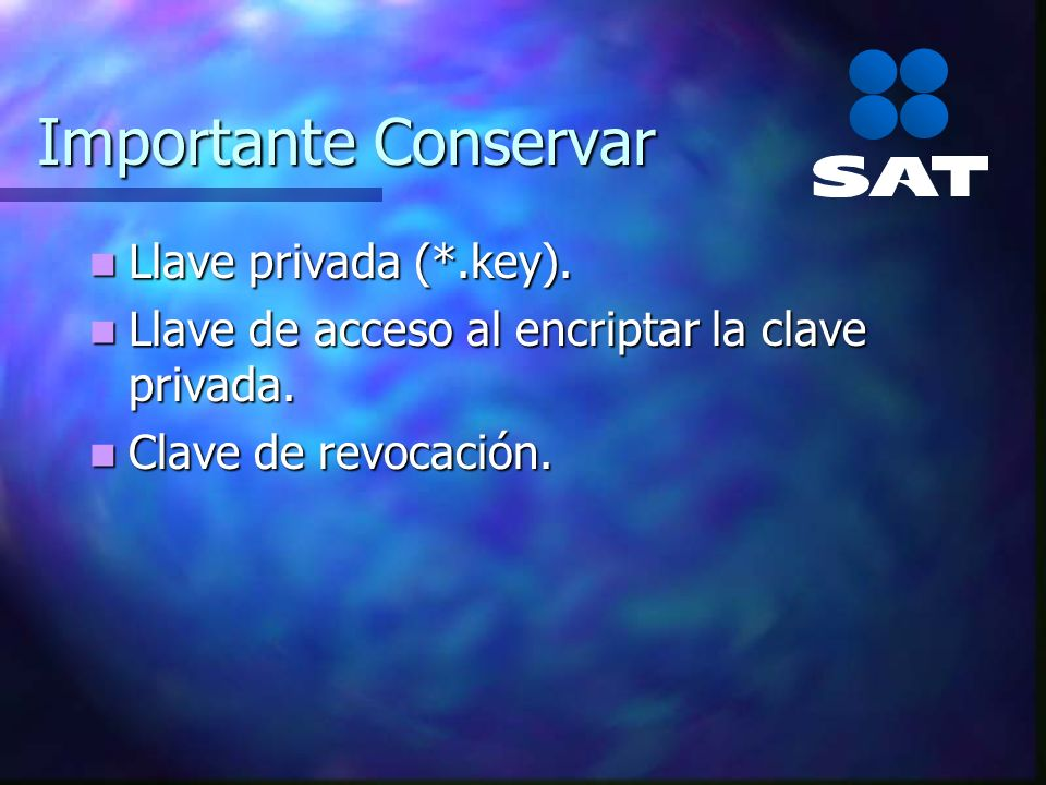 Importante Conservar Llave privada (*.key).