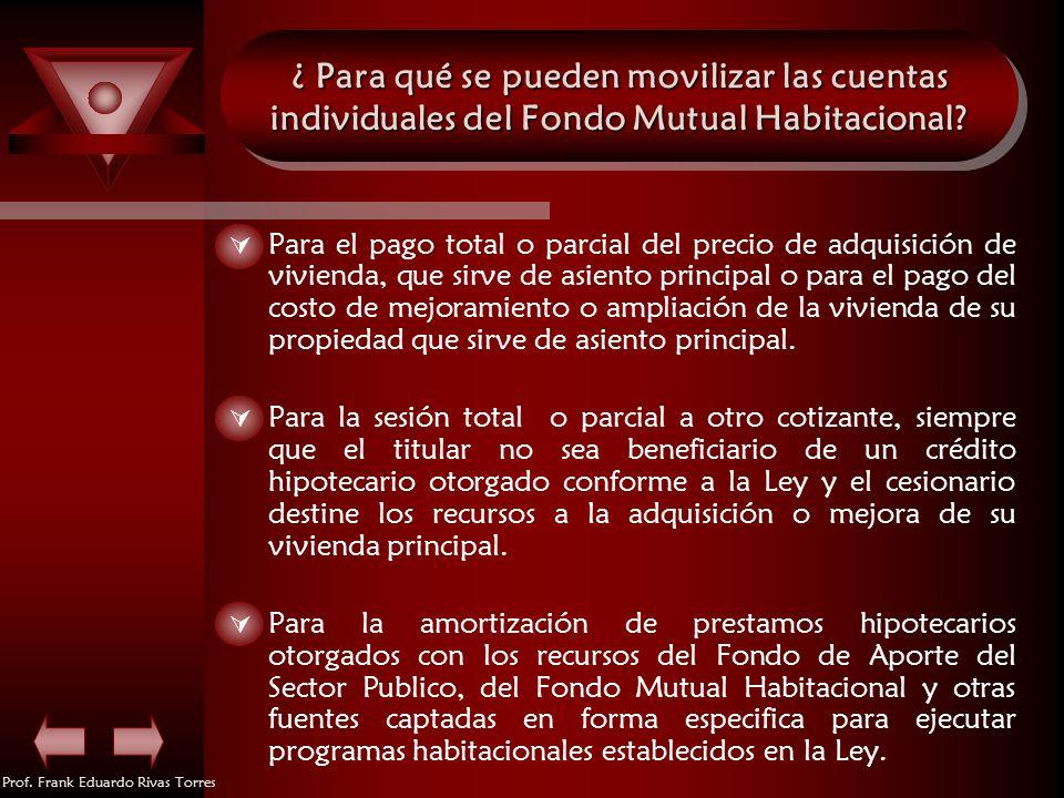 ¿ Para qué se pueden movilizar las cuentas individuales del Fondo Mutual Habitacional