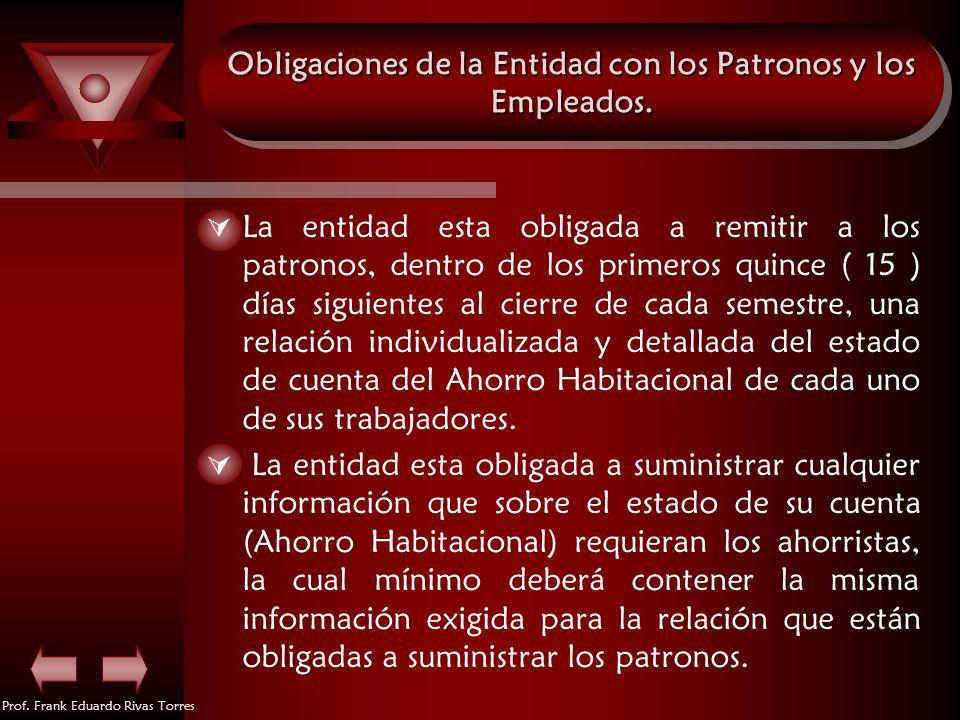 Obligaciones de la Entidad con los Patronos y los Empleados.