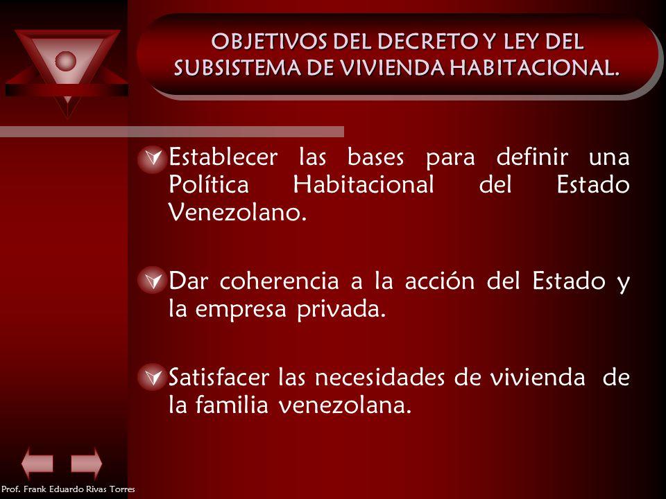 OBJETIVOS DEL DECRETO Y LEY DEL SUBSISTEMA DE VIVIENDA HABITACIONAL.