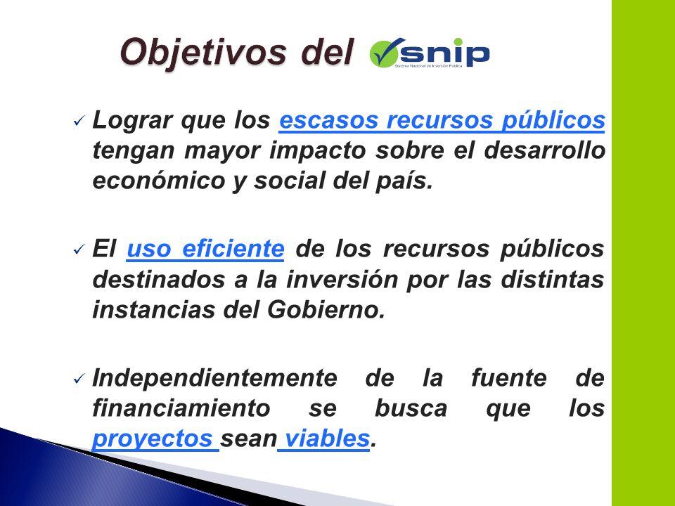 Objetivos del Lograr que los escasos recursos públicos tengan mayor impacto sobre el desarrollo económico y social del país.