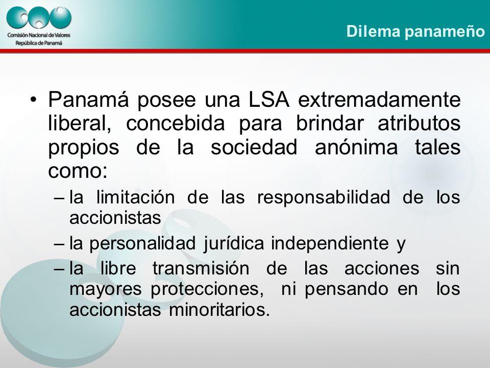 Dilema panameño Panamá posee una LSA extremadamente liberal, concebida para brindar atributos propios de la sociedad anónima tales como: