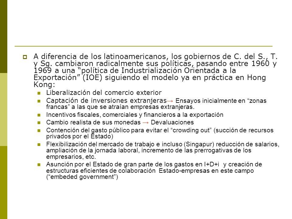 A diferencia de los latinoamericanos, los gobiernos de C. del S. , T