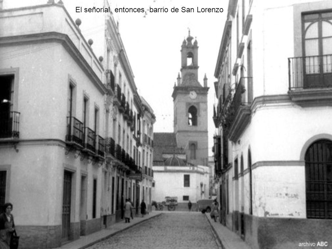 El señorial, entonces, barrio de San Lorenzo