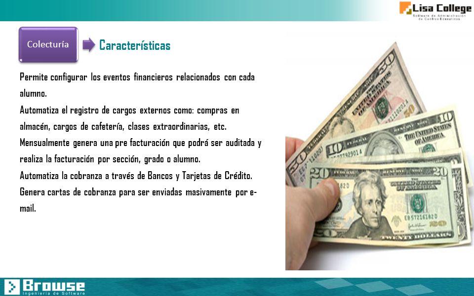 Colecturía Características. Permite configurar los eventos financieros relacionados con cada alumno.