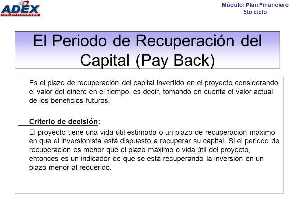 El Periodo de Recuperación del Capital (Pay Back)