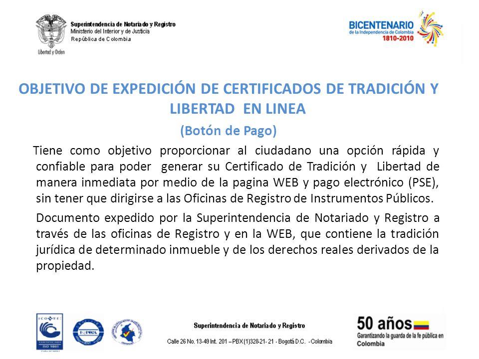 OBJETIVO DE EXPEDICIÓN DE CERTIFICADOS DE TRADICIÓN Y LIBERTAD EN LINEA