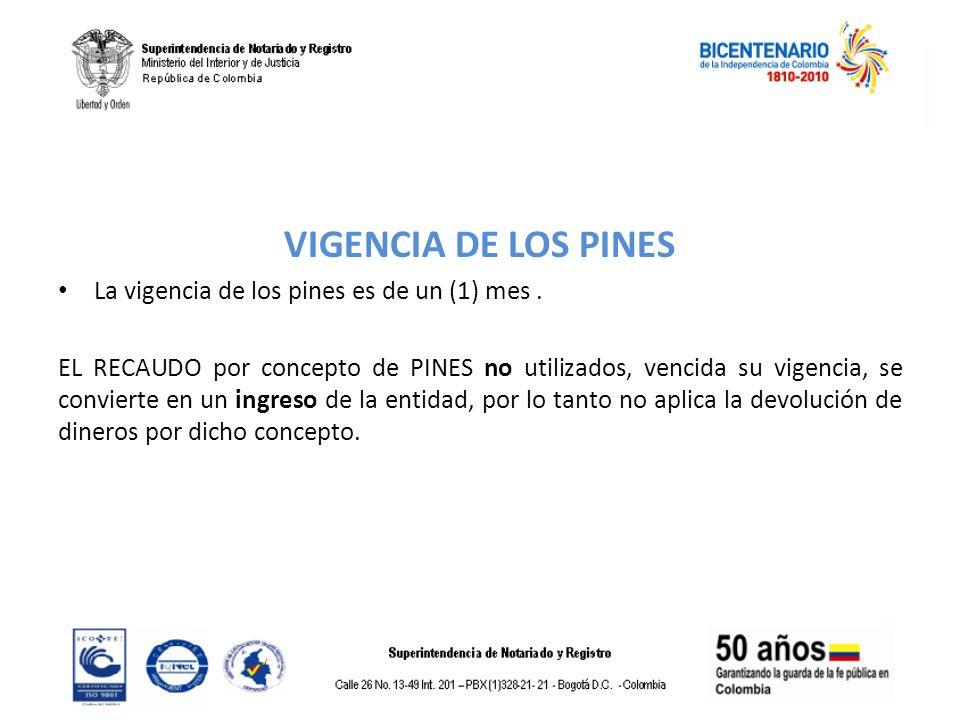VIGENCIA DE LOS PINES La vigencia de los pines es de un (1) mes .