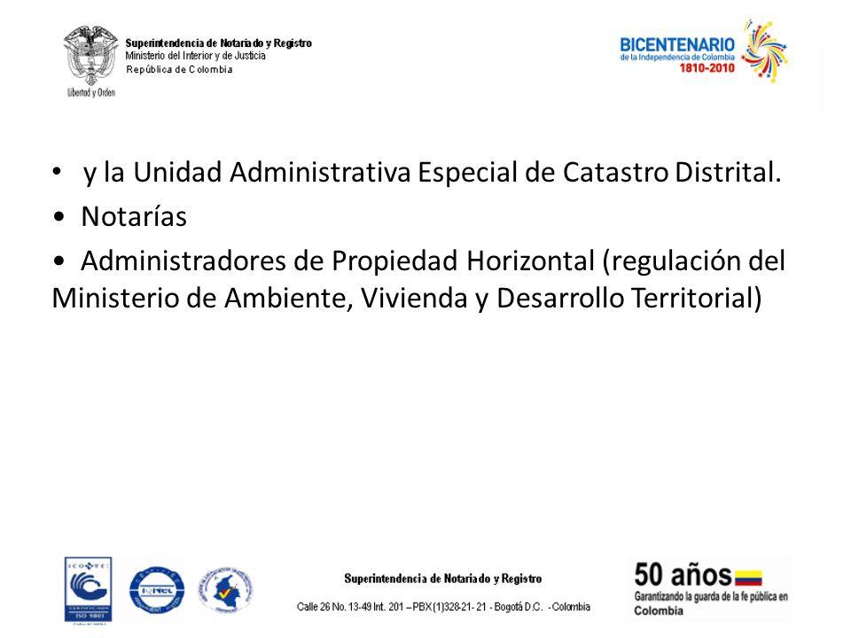 y la Unidad Administrativa Especial de Catastro Distrital.