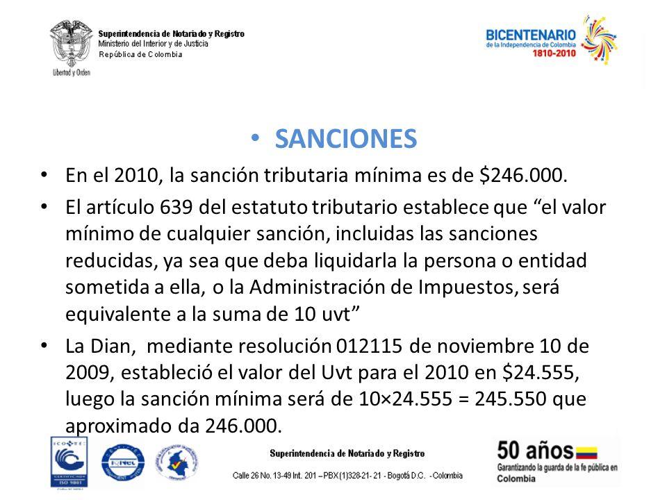 SANCIONES En el 2010, la sanción tributaria mínima es de $246.000.