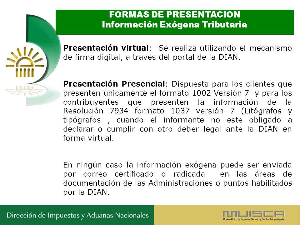 FORMAS DE PRESENTACION Información Exógena Tributaria