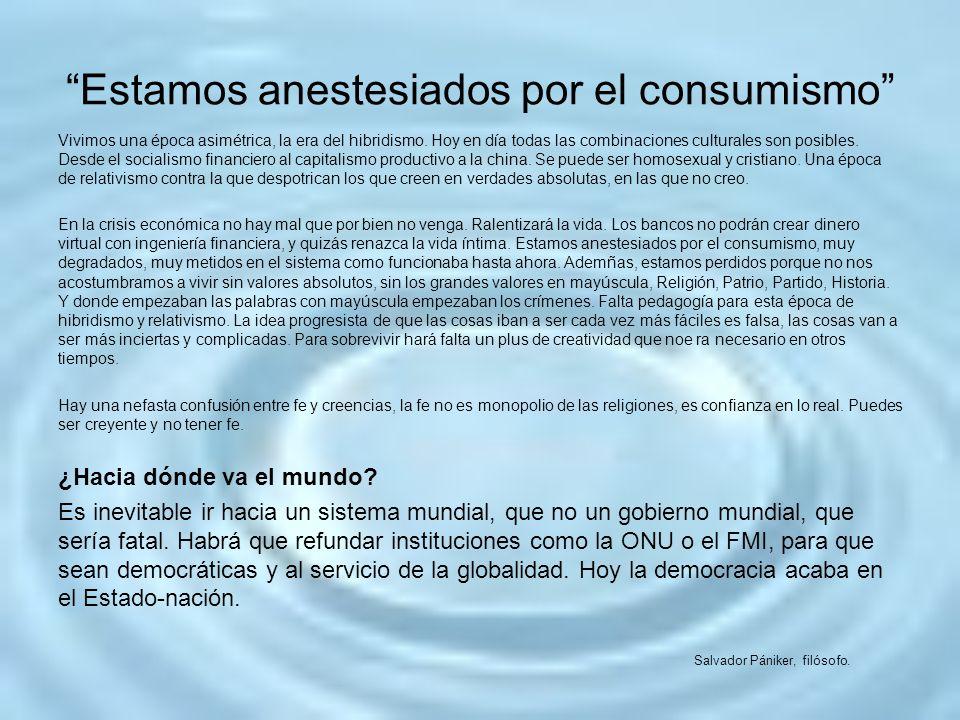Estamos anestesiados por el consumismo