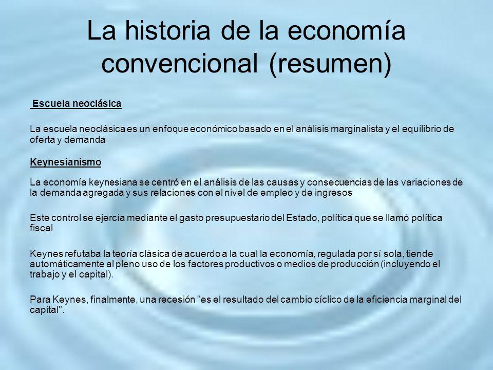 La historia de la economía convencional (resumen)