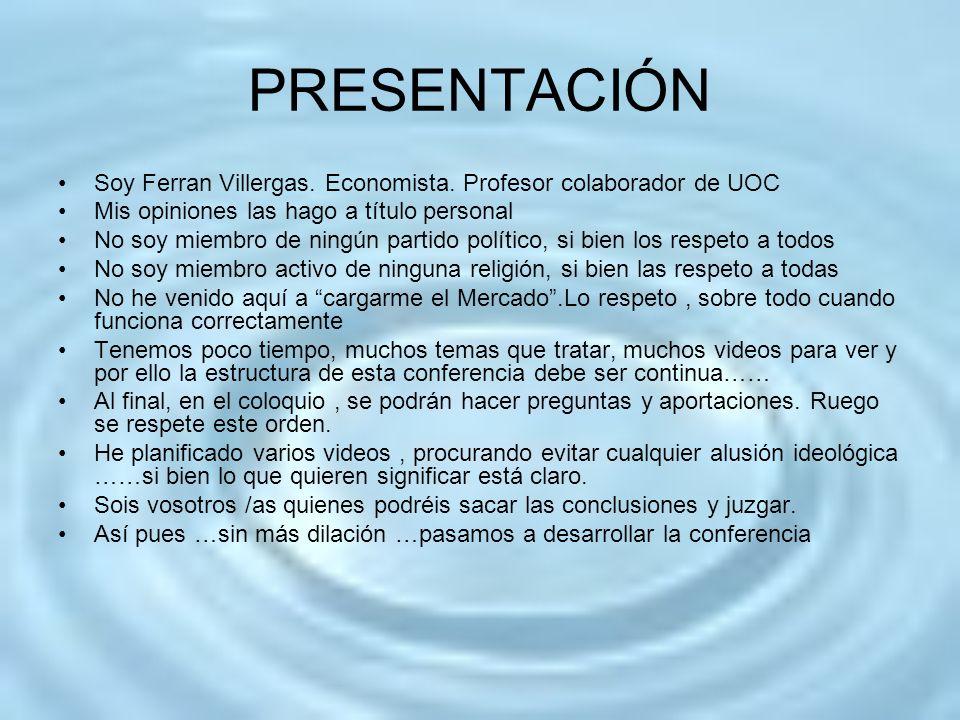PRESENTACIÓN Soy Ferran Villergas. Economista. Profesor colaborador de UOC. Mis opiniones las hago a título personal.