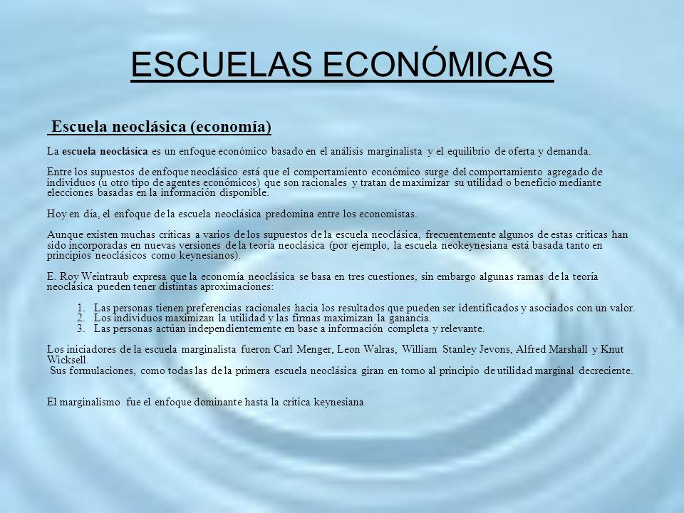 ESCUELAS ECONÓMICAS Escuela neoclásica (economía)