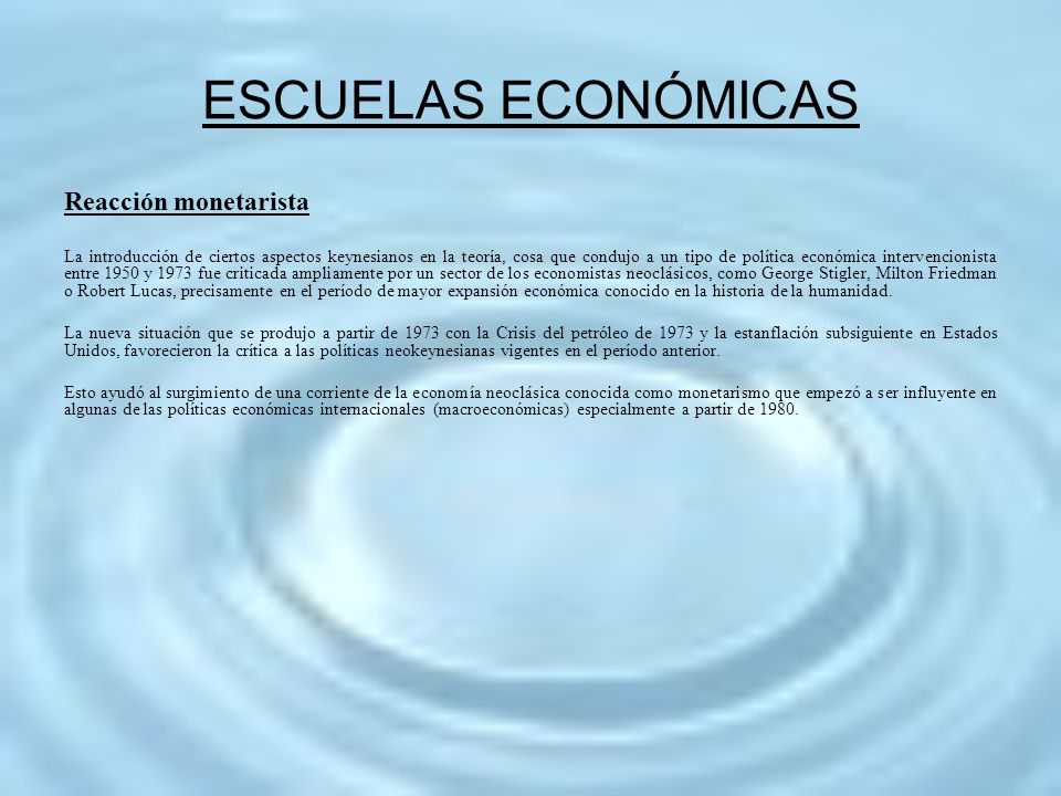 ESCUELAS ECONÓMICAS Reacción monetarista