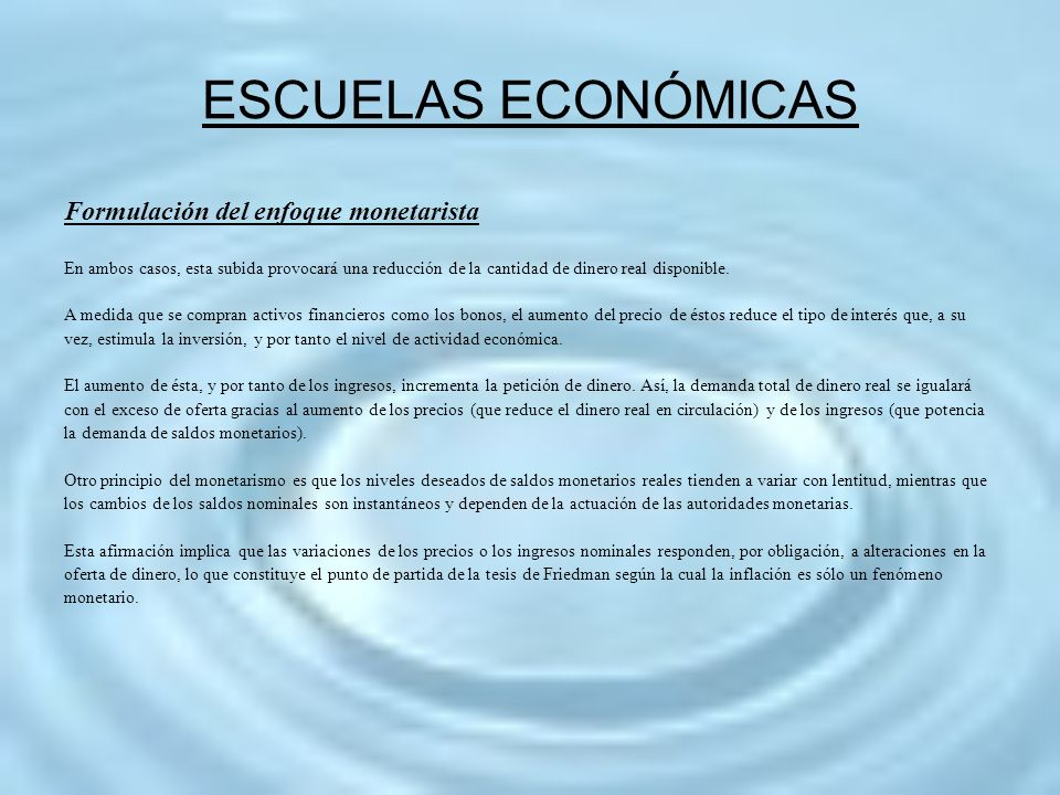 ESCUELAS ECONÓMICAS Formulación del enfoque monetarista