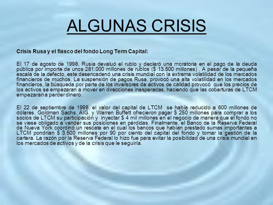 ALGUNAS CRISIS Crisis Rusa y el fiasco del fondo Long Term Capital: