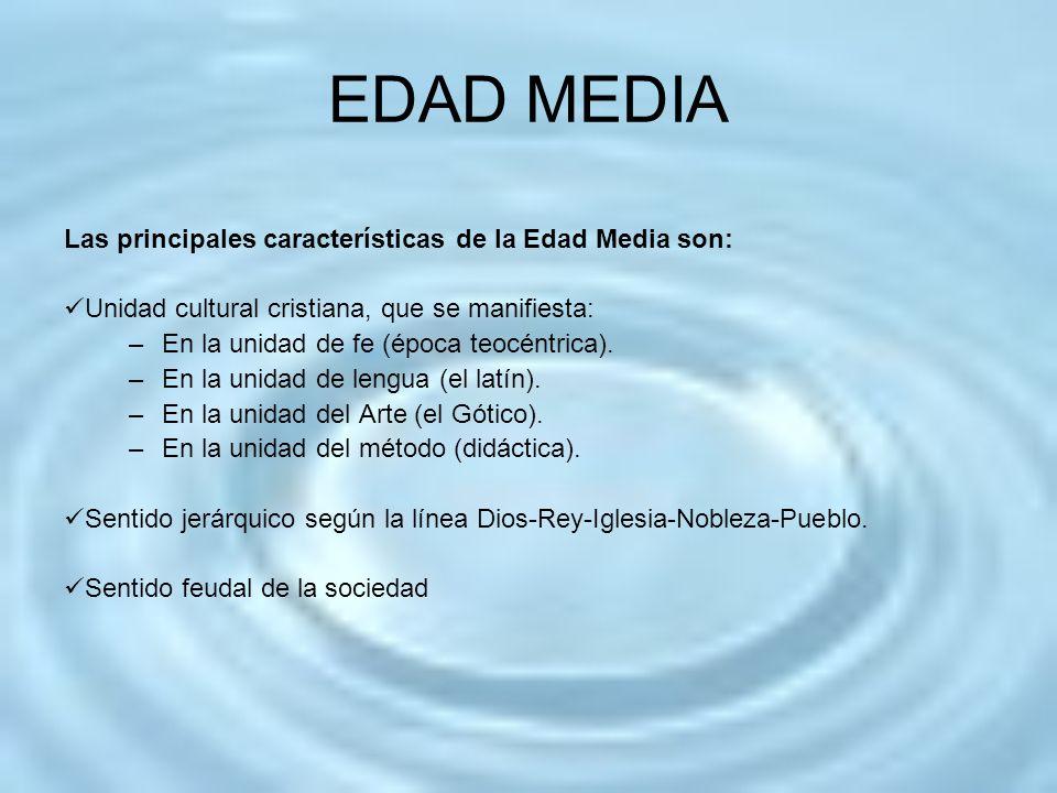 EDAD MEDIA Las principales características de la Edad Media son: