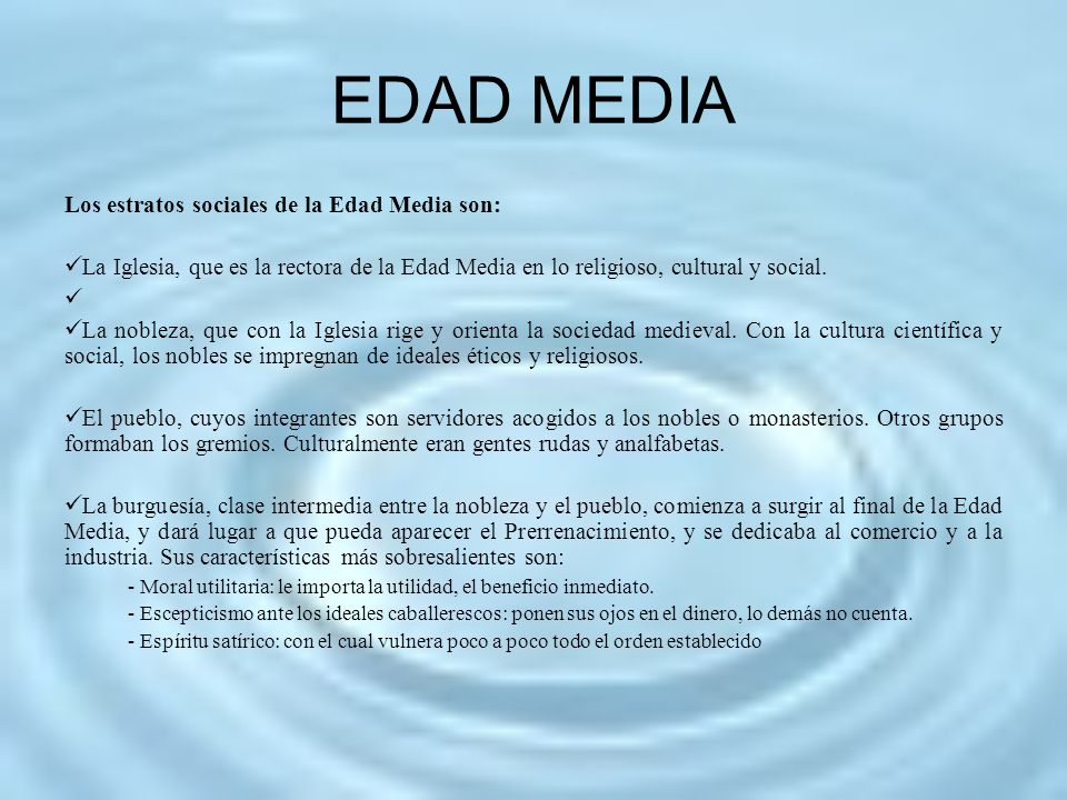 EDAD MEDIA Los estratos sociales de la Edad Media son: