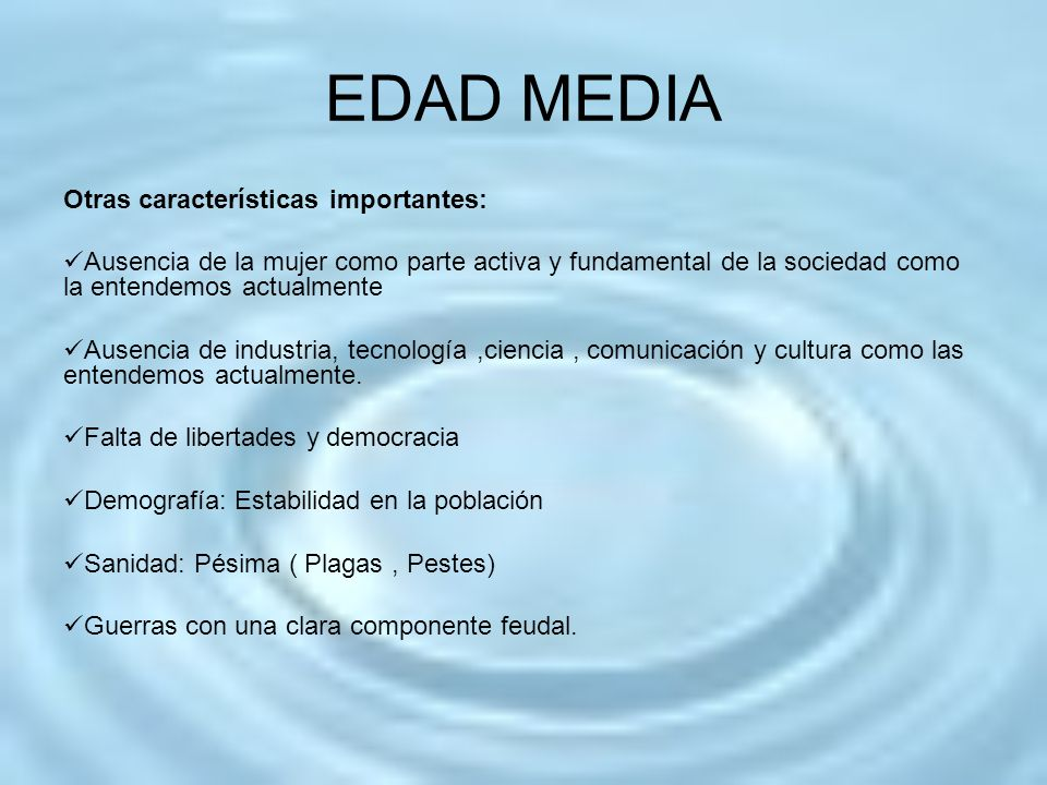EDAD MEDIA Otras características importantes: