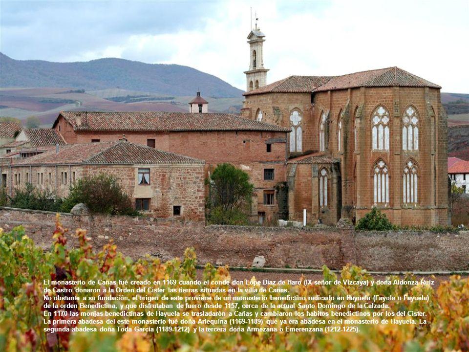 El monasterio de Cañas fué creado en 1169 cuando el conde don Lope Díaz de Haro (IX señor de Vizcaya) y doña Aldonza Ruiz de Castro donaron a la Orden del Cister las tierras situadas en la villa de Cañas.