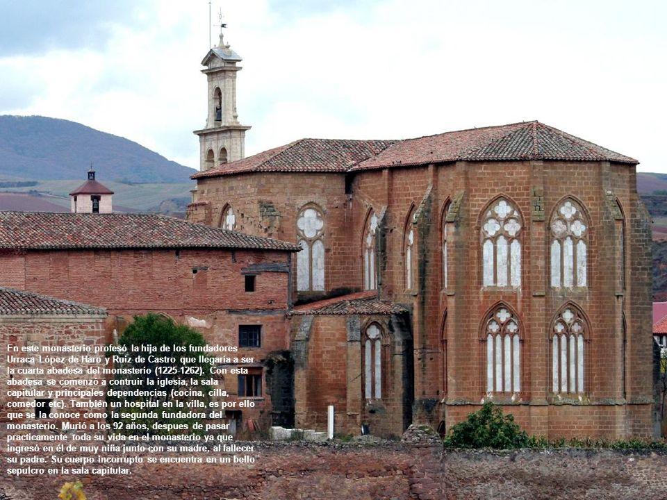 En este monasterio profesó la hija de los fundadores Urraca López de Haro y Ruiz de Castro que llegaría a ser la cuarta abadesa del monasterio (1225-1262).
