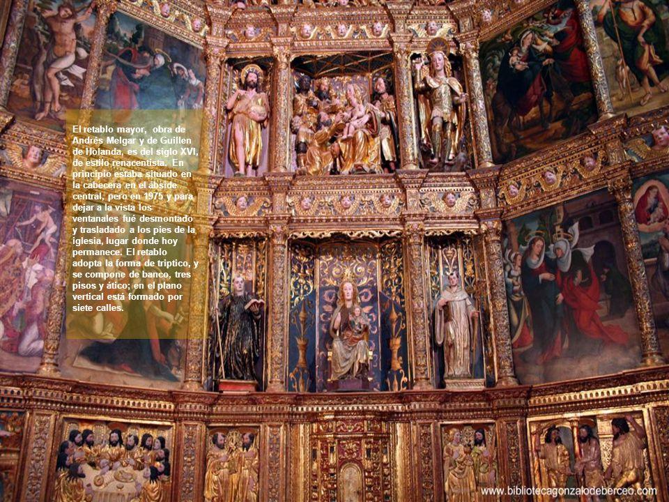 El retablo mayor, obra de Andrés Melgar y de Guillen de Holanda, es del siglo XVI, de estilo renacentista.