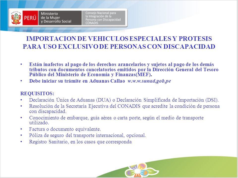 IMPORTACION DE VEHICULOS ESPECIALES Y PROTESIS PARA USO EXCLUSIVO DE PERSONAS CON DISCAPACIDAD