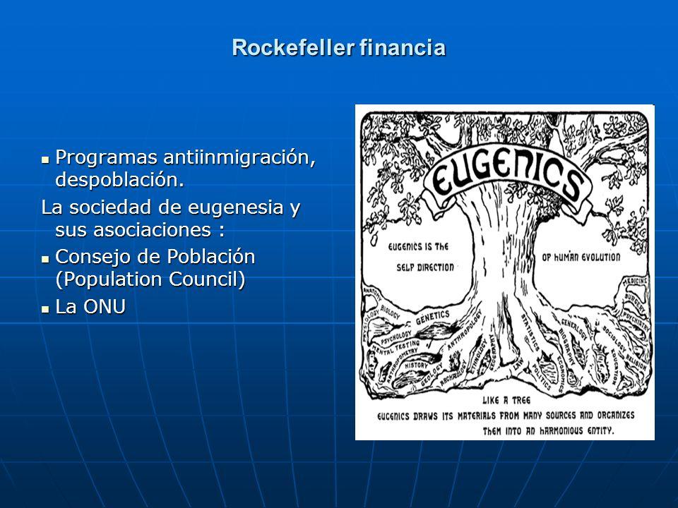 Rockefeller financia Programas antiinmigración, despoblación.